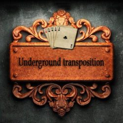 Underground Transposition