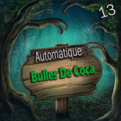 Automatique 13 - Les bulles de Coca ( Téléchargement )